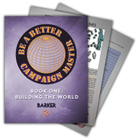 Be a Better Campaign Master, Book One: Building the World [Book + PDF]